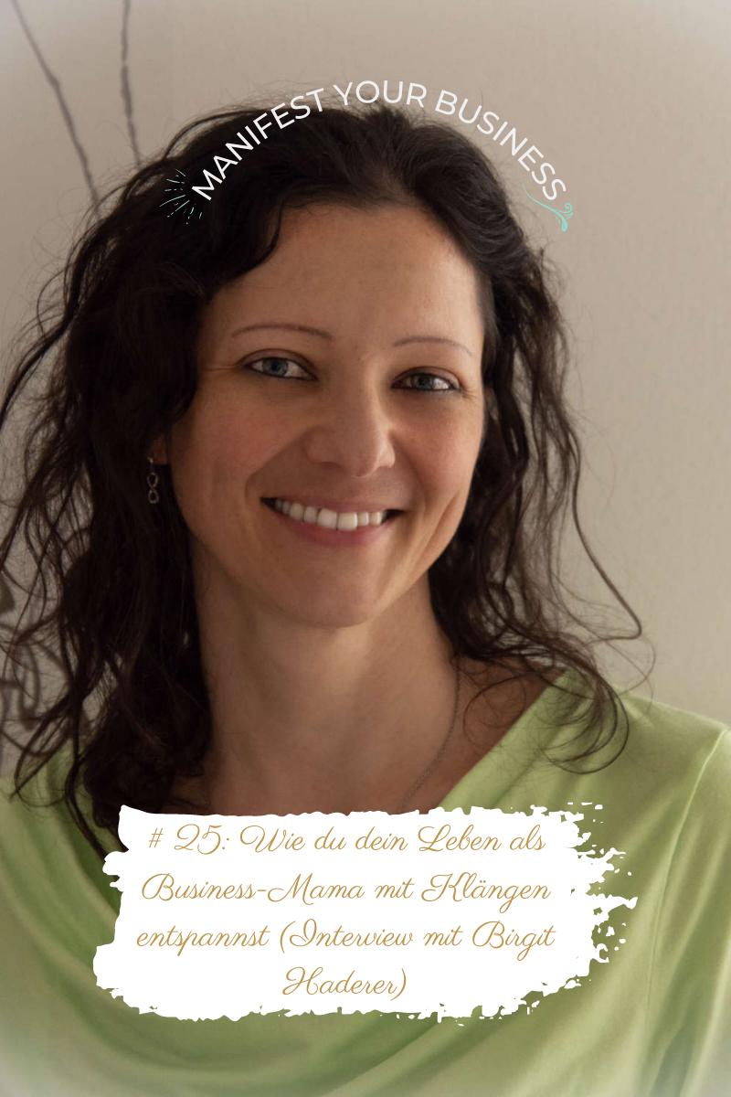 Wie du dein Leben als Business-Mama mit Klängen entspannst (Interview mit Birgit Haderer)